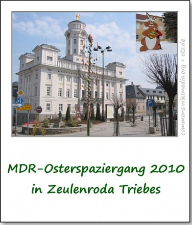2010-mdr-osterspaziergang-in-zeulenroda-triebes